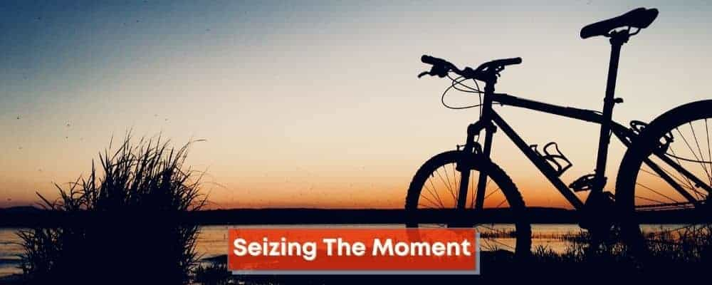 Seizing the moment